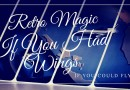 Retro Magic: If You Had Wings/If You Could Fly