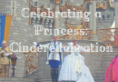 Celebrating a Princess: Cinderellabration