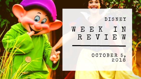 Disney Week in Review – October 5, 2018